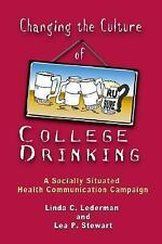 Changing The Culture Of College Drinking: A Socially Situated Health Communicati