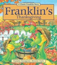 Franklins Thanksgiving by Paulette Bourgeois