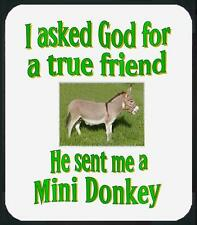 Dog Mouse Pad - I Asked God for friend Donkey Men