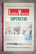 JULIO VEIRA SUPERSTAR. LA QUIJOTESCA LOCURA DE LLAMARME «EL GENIALISIMO». 1975.