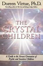 The Crystal Children: A Guide to the Newest Generation of Psychic and Sensitive
