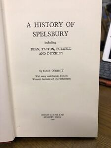 A History Of Spelsbury By E Corbett incl. Dean, Falwell & Ditchley