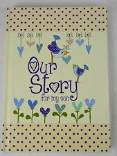 'Our Story' For My Son- Baby Keepsake Journal- BN- Birth to 18th Birthday