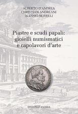 HN D'Andrea Andreani Novelli Piastre e scudi papali: gioielli numismatici