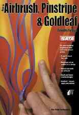How To Airbrush, Pinstripe & Goldleaf Book~complete how-to info by experts~NEW