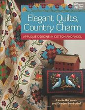 Elegant Quilts, Country Charm : Applique Designs in Cotton and Wool (pb) Bateman