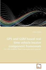 Gps and Gsm Based Real Time Vehicle Locater Component Framework by Eshetu...