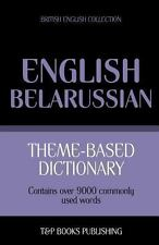 Theme-Based Dictionary British English-Belarussian - 9000 Words by Andrey...