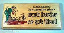 Lavorare più sodo Placca / firmare-Craft / Regalo-licenziata BOSS lavoro ufficio piano 140