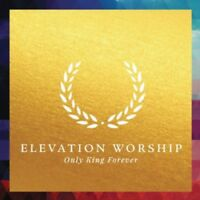 Elevation Worship - Only King Forever [New CD]