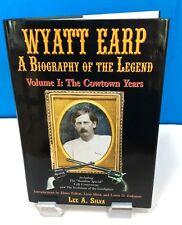 Wyatt Earp: A Biography of the Legend, Lee A. Silva, SIGNED
