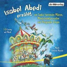 NEU! Isabel Abedi erzählt von Samba tanzenden Mäusen, Mondscheinkarussellen und