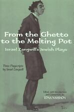 From the Ghetto to the Melting Pot: Israel Zangwill's Jewish Plays by Zangwill,