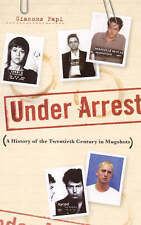 Under Arrest: A History of the Twentieth Century in Mugshots, Papi, Giacomo, New