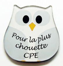"""Magnet chouette blanche message """"Pour la plus chouette CPE"""""""