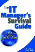 The IT Manager's Survival Guide By Rob Aalders, Peter Hind