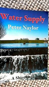 WATER SUPPLY / Peter Naylor (2005) A SHIRE BOOK