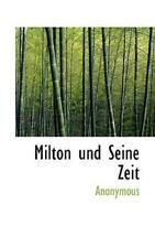 Milton Und Seine Zeit: By Anonymous