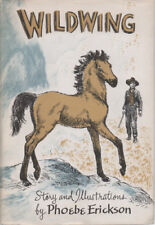 Horse Story:  Wildwing By Phoebe Erickson ~ Hardcover/Dustjacket 1960