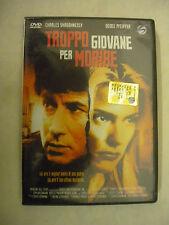DVD TROPPO GIOVANE PER MORIRE
