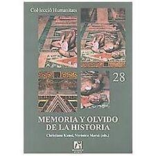 Memoria y olvido de la historia/ Memory and The Oblivian of History