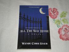 ALL THE WAY HOME by WENDY CORSI STAUB     -ARC- -JA-