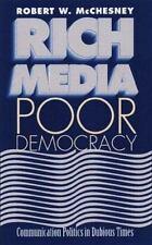 History of Communication: Rich Media, Poor Democracy : Communication Politics in