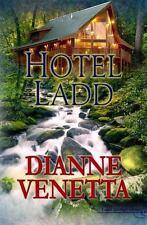 Hotel Ladd by Dianne Venetta (2013, Paperback)