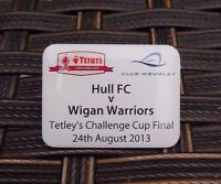 HULL FC V WIGAN WARRIORS RUGBY LEAGUE CUP FINAL 24/7/2013 CLUB WEMBLEY PIN BADGE
