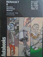 RENAULT 6 WORKSHOP MANUAL 850cc 1100cc 1968 TO 1973 AUTOBOOKS 728 free p&p to uk