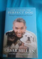 How to Raise the Perfect Dog : Through Puppyhood and Beyond by Melissa Jo Pelti…