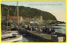 cpa CANADA FISCHING VILLAGE JACK FISH LAKE SUPERIOR Village de PÊCHEURS