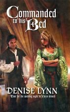 Complete Set Series - Lot of 3 Commanded/Bedded - Denise Lynn (Romance)