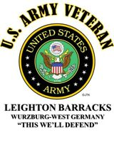 LEIGHTON BARRACKS* WURZBURG-WEST GERMANY* ARMY VETERAN W/ARMY EMBLEM*SHIRT