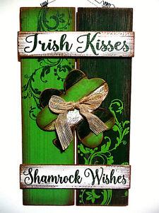 "ST PATRICKS DAY SIGN IRISH PLANK STYLE HANGER.""IRISH KISSES SHAMROCK WISHES''"