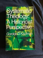 Systematic Theology A Historicist Perspective By Gordon D Kaufman Paperback