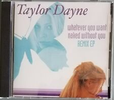 Whatever You Want/Naked Without You (Remix EP) [EP] by Taylor Dayne (CD, May-200
