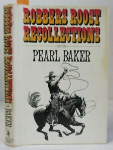 Robbers Roost Recollections. Pearl Baker Signed, HC/DJ Utah Canyonlands Ranching