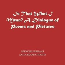 Is That What I Mean?: A Dialogue of Pictures and Poems (Paperback or Softback)