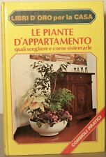 Le piante d'appartamento quali scegliere e come sistemarle