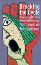 Breaking the Cycle: New Insights into Violent Relationships by John M....