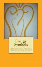 Energy Symbols : A New Dawn of Energetic Symbols and Angelic Sigils for Every...