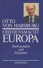 Friedensmacht Europa - Sternstunden und Finsternis Otto von Habsburg 1995