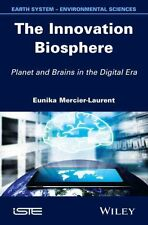 The Innovation Biosphere: Planet and Brains in the Digital Era by Eunika...