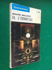 Galassia 144 / Roger ZELAZNY - IO L'IMMORTALE , Ed CELT (1971) Fantascienza