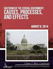 Shutdown of the Federal Government : Causes, Processes, and Effects by...