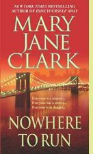 Nowhere to Run by Mary Jane Clark (2004, Paperback)