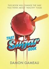 THAT SUGAR BOOK by Damon Gameau BRAND NEW on hand IN AUS!