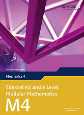 Edexcel AS and A Level Modular Mathematics Mechanics 4 (Edexcel As & a-ExLibrary