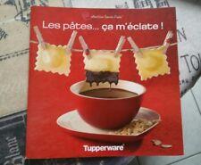 Livre tupperware  les pâtes ça  m éclate collection savoir faire  2010 51 pages